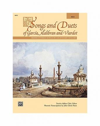 Songs and Duets of Garcia, Malibran and Viardot : High Voice
