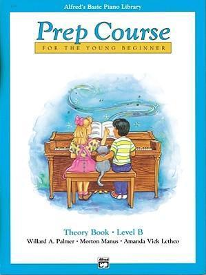 Alfred's Basic Piano Prep Course Theory, Bk B : For the Young Beginner