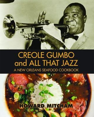 Creole Gumbo and All That Jazz\ : A New Orleans Seafood Cookbook