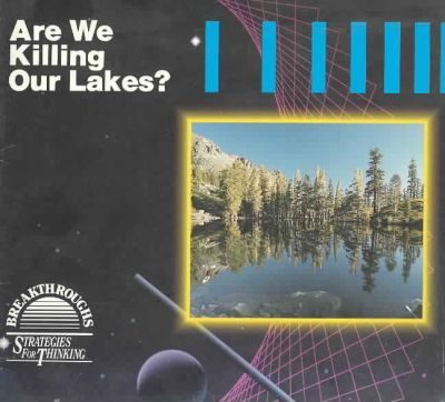 Are We Killing Our Lakes