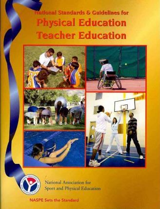 National Standards & Guidelines for Physical Education Teacher Education