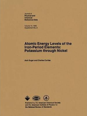 Atomic Energy Levels of the Iron Period Elements Potassium through Nickel (Journal of Physical and Chemical Reference Data)  Supplement 2 Volume 14