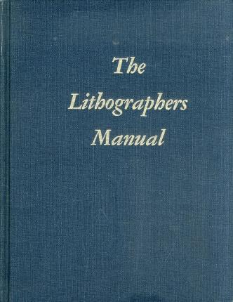 The Lithographers Manual. Sixth Edition