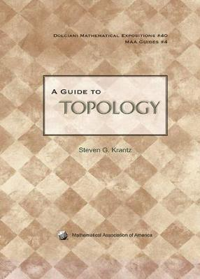 Dolciani Mathematical Expositions: A Guide to Topology