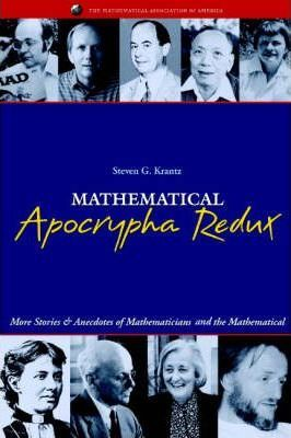 Spectrum: Mathematical Apocrypha Redux: More Stories and Anecdotes of Mathematicians and the Mathematical