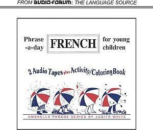 Phrase-A-Day French for Young Children/Book and Audio Cassettes
