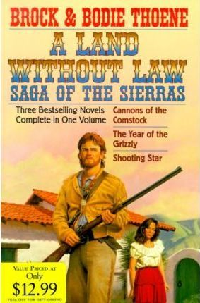 A Land Without Law : Saga of the Sierras