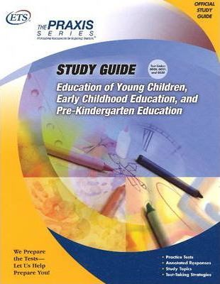 Education of Young Children, Early Childhood Education and Pre-Kindergarten Education: Study Guide