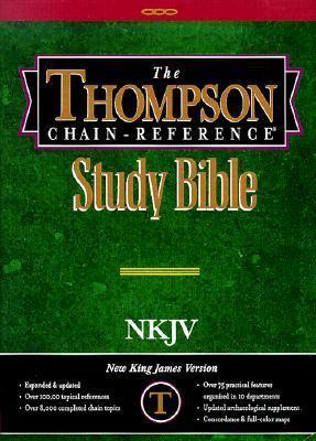 The Thompson Chain-reference Study Bible  New King James Version, Old and New Testaments