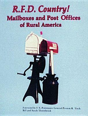 R. F. D. Country Mail Boxes and Post Offices of Rural America
