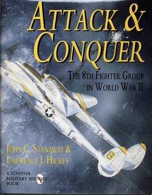 Attack & Conquer: the 8th Fighter Group in Wwii