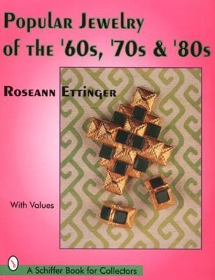 Popular Jewelry Of The 60s 70s And 80s Roseann Ettinger