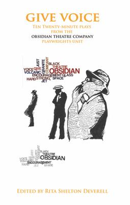 GIVE VOICE  Ten Plays From the Obsidian Theatre Company's Playwrights Unit