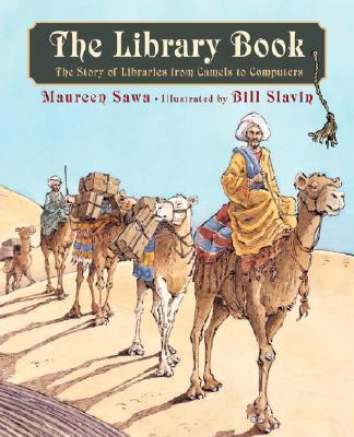 The Library Book : The Story of Libraries from Camels to Computers