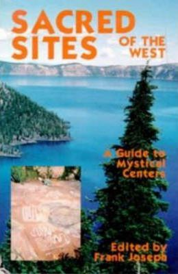 Sacred Sites of the West  A guide to Mystical Centers