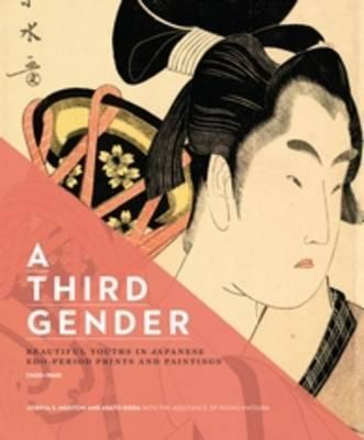 A Third Gender: Beautiful Youths in Japanese Edo-Period Prints and Paintings (1600-1868)