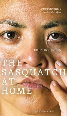 The Sasquatch at Home : Traditional Protocols & Modern Storytelling