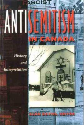 Antisemitism in Canada : History and Interpretation