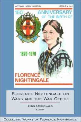 Florence Nightingale on Wars and the War Office