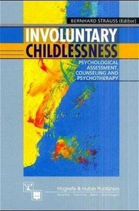 Involuntary Childlessness: Psychological Assessment, Counseling and Therapy