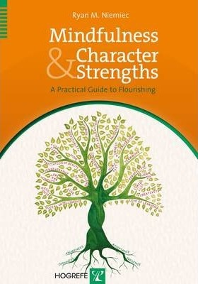 Mindfulness and Character Strengths : A Practical Guide to Flourishing