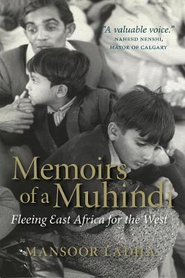 Memoirs of a Muhindi : Fleeing East Africa for the West