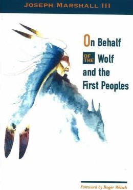 On Behalf of the Wolf & the First Peoples