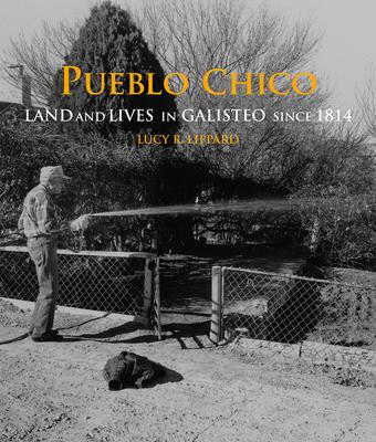 Pueblo Chico: Land and Lives in Galisteo Since 1814