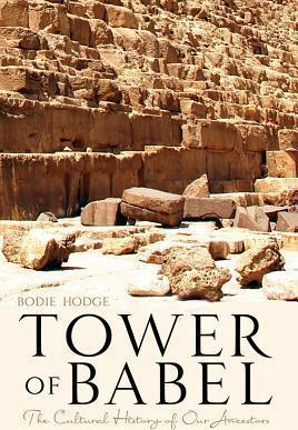 Tower of Babel  The Cultural History of Our Ancestors
