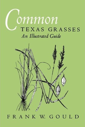 Common Texas Grasses-An Illustrated Guide