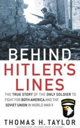 Behind Hitler's Lines: The True Story of the Only Soldier to Fight for Both America and the Soviet Union in WWII