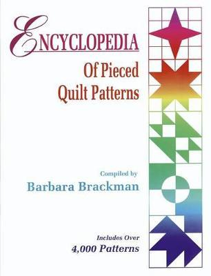 Encyclopedia of Pieced Quilt Patterns