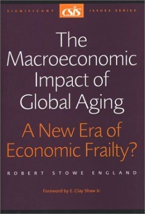 The Macroeconomic Impact of Population Aging  A New Era of Economic Frailty?