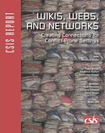Wikis, Webs, and Networks  Creating Connections for Conflict-Prone Settings