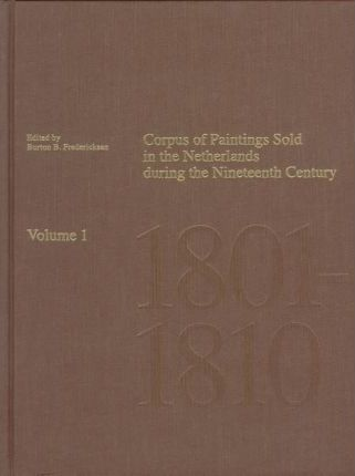 Corpus of Paintings Sold in Netherlands During the Nineteenth Century: 1801-1810 v. 1