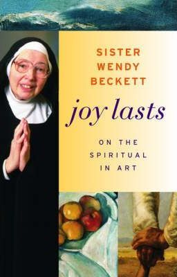 Joy Lasts - On the Spiritual in Art