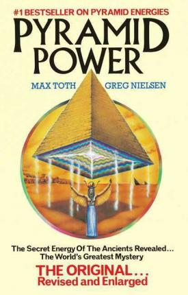Pyramid Power : The Secret Energy of the Ancients Revealed