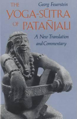 The Yoga-Sutra of Patanjali : A New Translation and Commentary – PhD Georg Feuerstein
