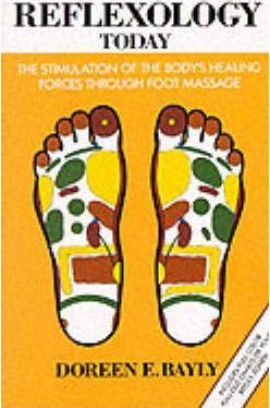 Reflexology Today : The Stimulation of the Body's Healing Forces Through Foot Massage