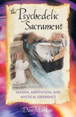 The Psychedelic Sacrament  Manna Meditation and Mystical Experience