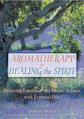 Aromatherapy for Healing the Spirit