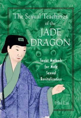 The Sexual Teachings of the Jade Dragon : Hsi Lai