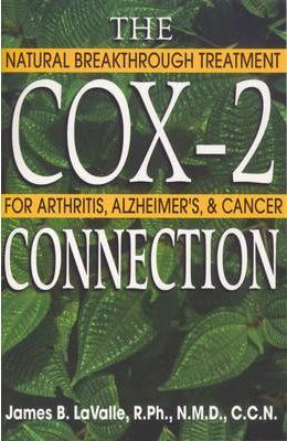 The Cox-2 Connection : Natural Breakthrough Treatment for Arthritis Alzheimers and Cancer – James B. LaValle