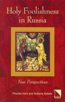 Holy Foolishness in Russia: New Perspectives