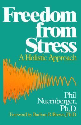 Freedom from Stress : A Holistic Approach