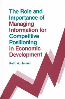 The Role and Importance of Managing Information for Competitive Positioning in Economic Development