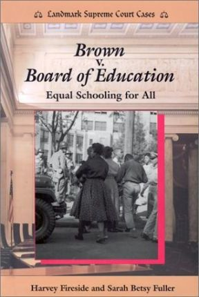 Brown v. Board of Education  Equal Schooling for All