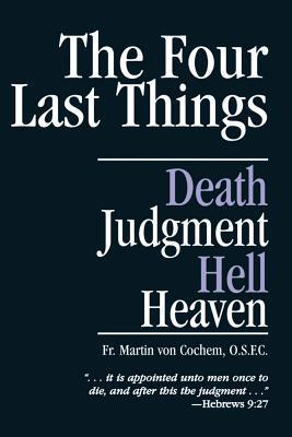 The Four Last Things : Death, Judgement, Heaven, Hell
