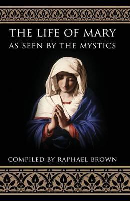 Life of Mary as Seen  the Mystics
