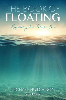 Book of Floating: Exploring the Private Sea
